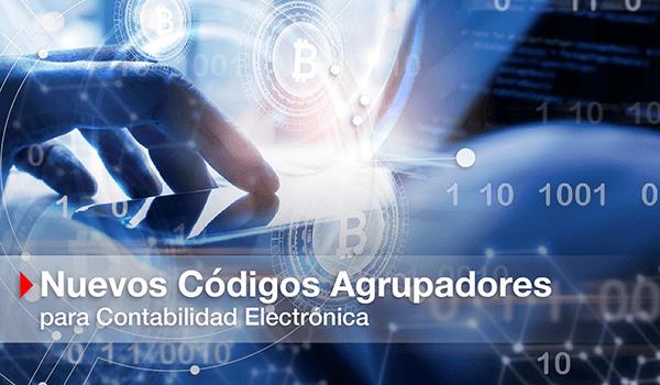 Nuevos Códigos Agrupadores para Contabilidad Electrónica