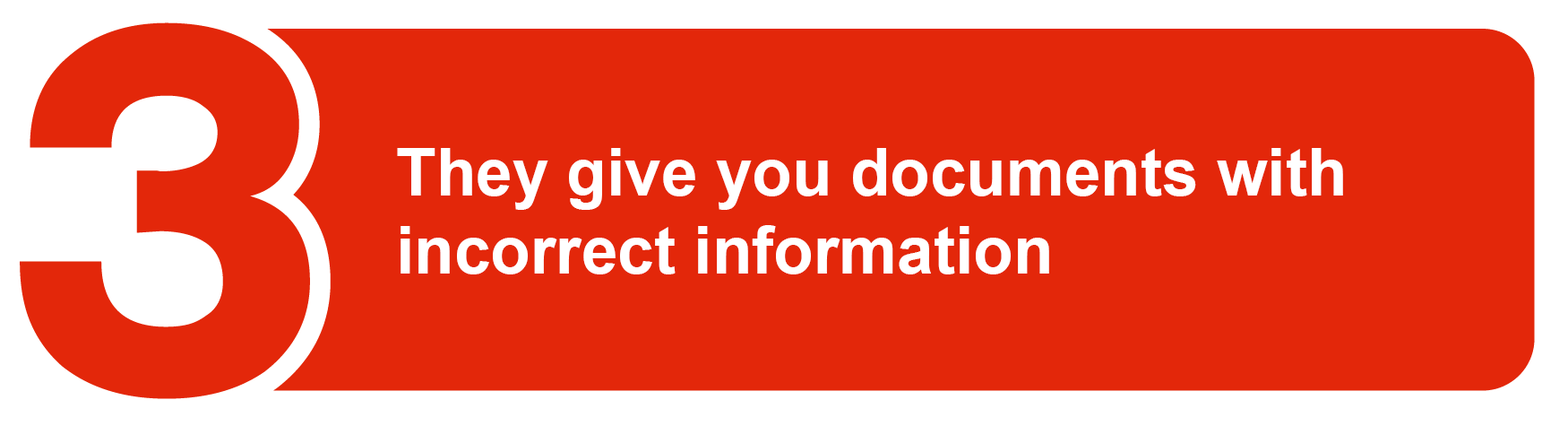 They give you documents with incorrect information